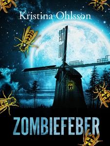Zombiefeber (e-bok) av Kristina Ohlsson