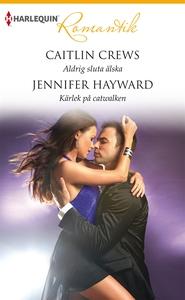 Aldrig sluta älska/Kärlek på catwalken (e-bok)