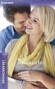Så nära du vill (e-bok) av Dianna Drake, Dianne