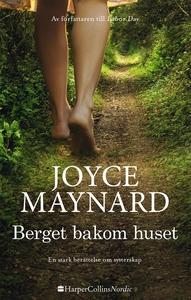 Berget bakom huset (e-bok) av Joyce Maynard