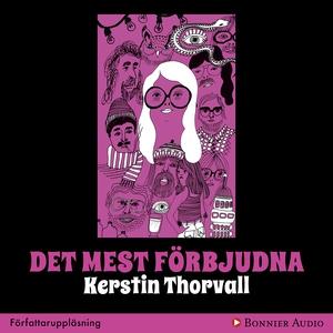 Det mest förbjudna (ljudbok) av Kerstin Thorval