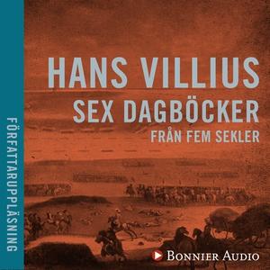 Sex dagböcker från fem sekler (ljudbok) av Hans