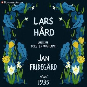 Lars Hård (ljudbok) av Jan Fridegård