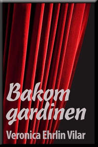 Bakom gardinen (e-bok) av Veronica Ehrlin Vilar