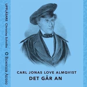 Det går an (ljudbok) av Carl Jonas Love Almqvis