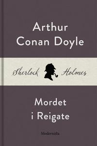 Mordet i Reigate (En Sherlock Holmes-novell) (e