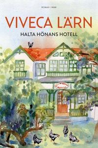 Halta Hönans hotell (e-bok) av Viveca Lärn