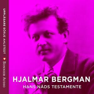 Hans nåds testamente (ljudbok) av Hjalmar  Berg