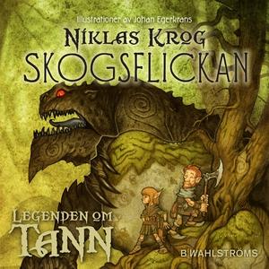 Legenden om Tann 1: Skogsflickan (ljudbok) av N