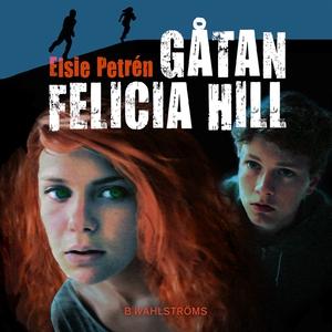Gåtan Felicia Hill (ljudbok) av Elsie Petrén