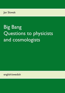 Big Bang - Questions to physicists and cosmolog