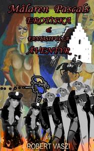 Målaren Pascals erotiska och fantasifulla ävent
