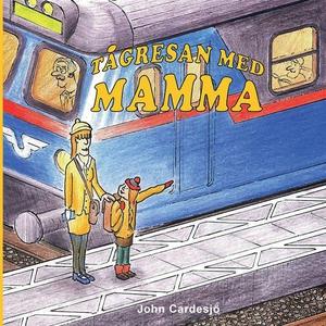 Tågresan med mamma! (e-bok) av John Cardesjö