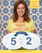 Ulrika Davidssons kokbok om 5:2 : 100 kaloriberäknade recept
