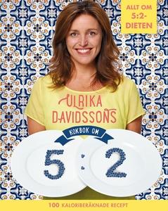 Ulrika Davidssons kokbok om 5:2 : 100 kaloriber