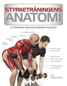 Styrketräningens anatomi : 75 övningar som ger