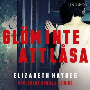Glöm inte att låsa (ljudbok) av Elizabeth Hayne
