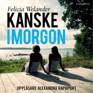 Kanske imorgon (ljudbok) av Felicia Welander