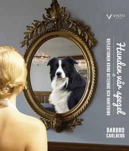 Hunden vår spegel : reflektioner kring beteende