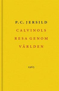 Calvinols resa genom världen (e-bok) av P. C. J