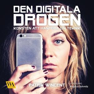 Den digitala drogen (ljudbok) av Patrik Wincent