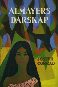 Almayers dårskap (e-bok) av Joseph Conrad