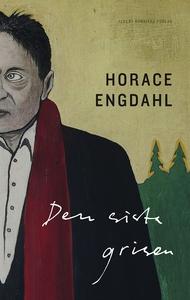 Den sista grisen (e-bok) av Horace Engdahl