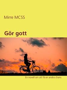 Gör gott (e-bok) av Mirre MCSS