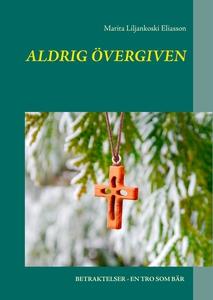 Aldrig övergiven (e-bok) av Marita Liljankoski