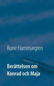 Berättelsen om Konrad och Maja (e-bok) av Rune