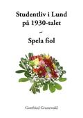 Studentliv i Lund på 1930-talet - Spela fiol