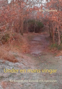 Under en mans vingar: En biografi om kontroll o