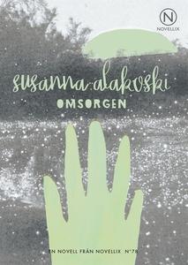 Omsorgen (e-bok) av Susanna Alakoski