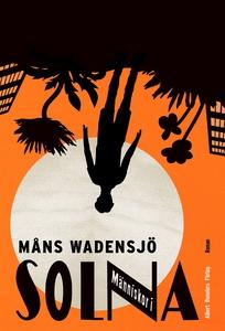 Människor i Solna (e-bok) av Måns Wadensjö