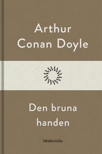 Den bruna handen (e-bok) av Arthur Conan Doyle