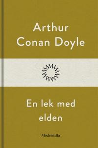 En lek med elden (e-bok) av Arthur Conan Doyle