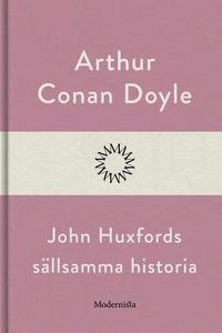 John Huxfords sällsamma historia (e-bok) av Art