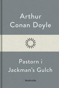 Pastorn i Jackmans Gulch (e-bok) av Arthur Cona
