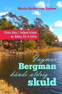 Ingmar Bergman kände aldrig skuld (e-bok) av Ma