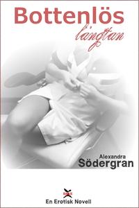 Bottenlös längtan (e-bok) av Alexandra Södergra