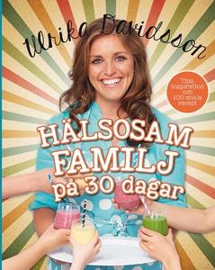 Hälsosam familj på 30 dagar (e-bok) av Ulrika D