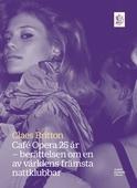 Café Opera 25 år : Berättelsen om en av världens främsta nattklubbar