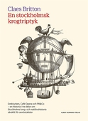 En stockholmsk krogtriptyk : Grekturken, Café Opera och PA&Co - en historia i tre delar om Stockholms krog- nattlivshistoria särskilt för sextiotalister