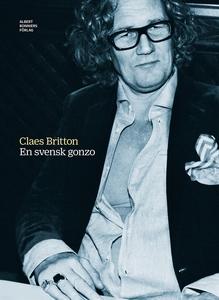 En svensk Gonzo : Samlingsutgåva (e-bok) av Cla