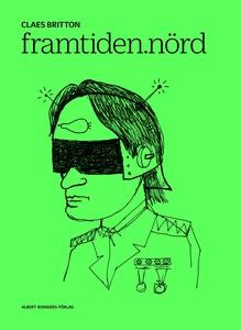 Framtiden.nörd (e-bok) av Claes Britton