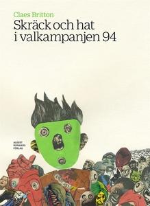 Skräck och hat i valkampanjen 94 (e-bok) av Cla