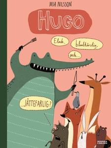 Hugo. Elak, blodtörstig och JÄTTEFARLIG? (e-bok