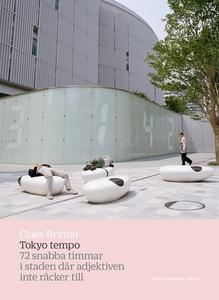 Tokyo tempo : 72 snabba timmar i staden där adj