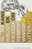 Glömskans bibliotek : En essä om demens, vansinne och litteratur