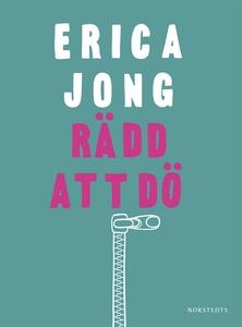 Rädd att dö (e-bok) av Erica Jong